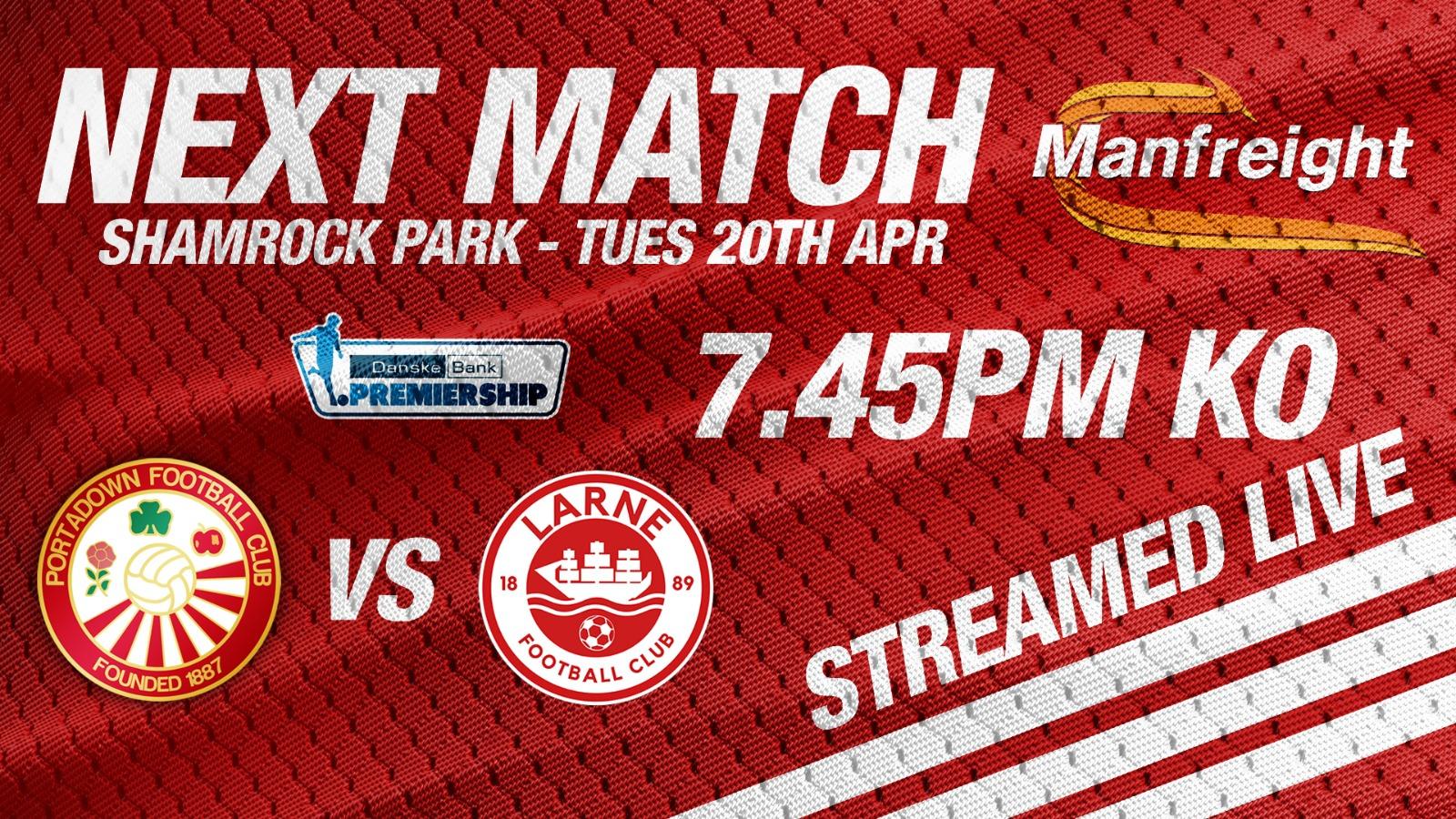Portadown v Larne match preview | Danske Bank Premiership | 20 April 2021